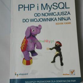 PHP i MySQL od nowicjusza do wojownika ninja książka  Helion