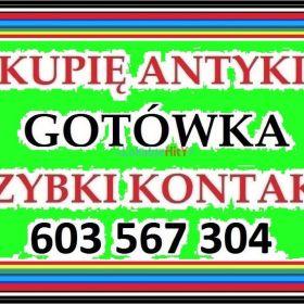 KUPIĘ ANTYKI - S k u p u j ę ~ A n t y k i - płacę Gotówką - zadzwoń -