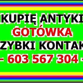 KUPIĘ ANTYKI / STAROCIE / DZIEŁA SZTUKI - DOJEŻDŻAM - PŁACĘ z góry EXTRA GOTÓWKĄ - ZADZWOŃ !!!